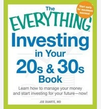 The Everything Investing in Your 20s and 30s Book: Learn How to Manage Your Money and Start Investing for Your Future-Now!