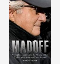 Madoff: Corruption, Deceit, and the Making of the World's Notorious Ponzi Scheme
