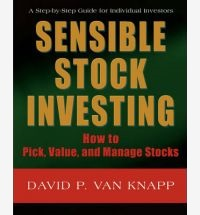 Sensible Stock Investing: How to Pick, Value, and Manage Stocks