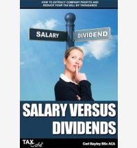Salary Versus Dividends: How to Extract Company Profits and Reduce Your Tax Bill By Thousands